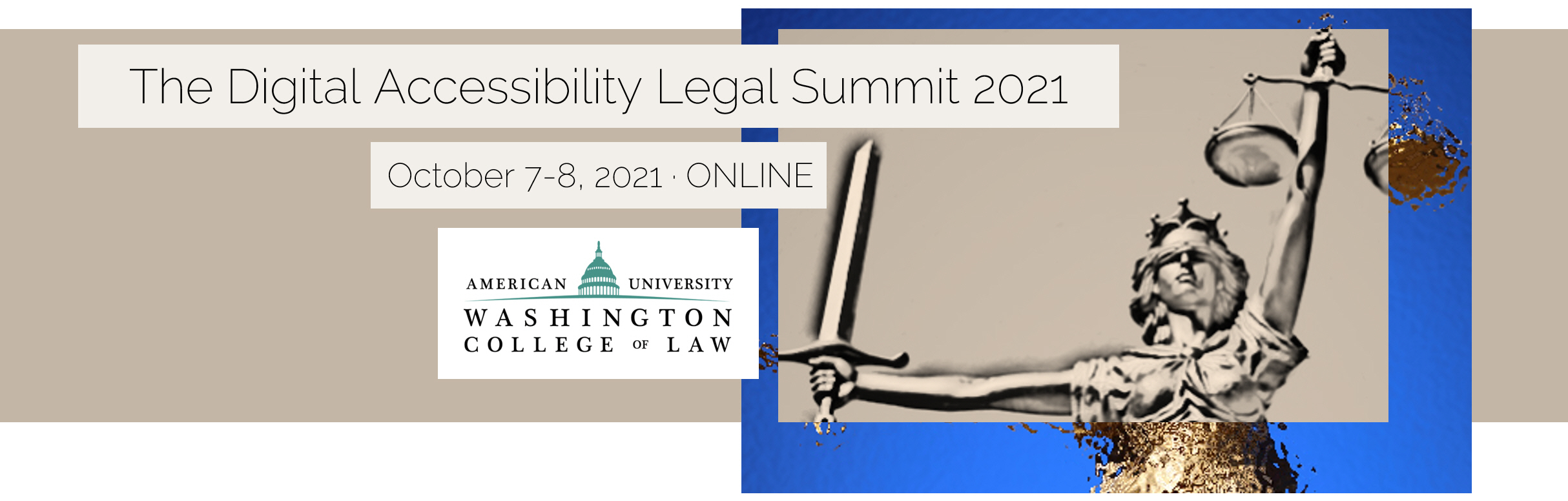The Digital Accessibility Legal Summit 2019. March 12, 2019, Anaheim, CA. Monday Training Course: Organizational Risk Assessments and Risk Mitigation Tools. Image of Lady Liberty blindfolded with sword and scales. www.accessibility.legal.